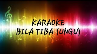 Download lagu BILA TIBA KARAOKE LIRIK MP3