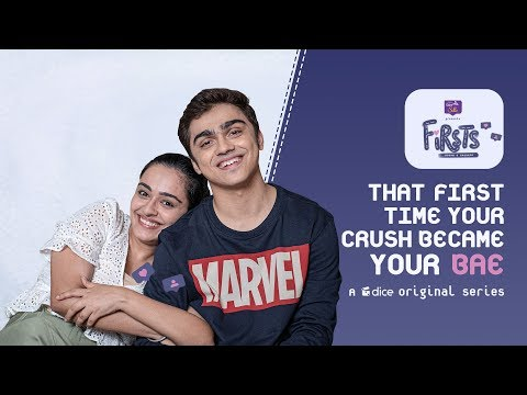 Dice Media | Firsts | Web Series | S01E09-12 - That First Time Your Crush Became Your Bae
