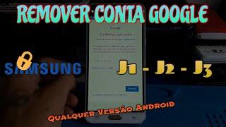 COMO REMOVER CONTA GOOGLE J1, J2, J3 (SEM PC) - 2019