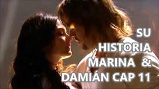 SU HISTORIA MARINA & DAMIÁN CAP 11