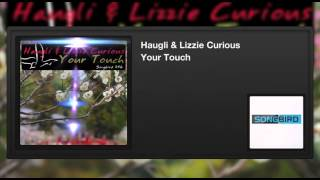 Haugli & Lizzie Curious - Your Touch