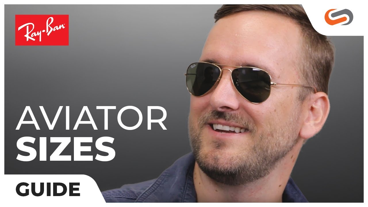 f7378823e3d Ray-Ban Aviator Sizes  The Ultimate Guide