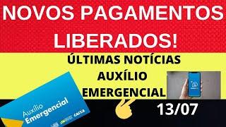 Baixar NOVOS PAGAMENTOS LIBERADOS HOJE AUXÍLIO EMERGENCIAL! 13/07