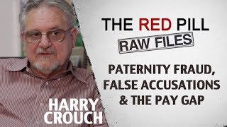 Paternity Fraud, False Accusations & The Pay Gap | Harry Crouch #RPRF