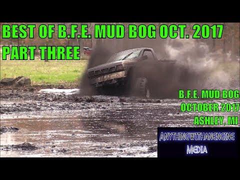 BEST OF B.F.E. MUD BOG     PART THREE     OCTOBER 2017