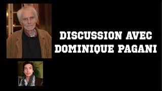 Discussion avec Dominique Pagani (Hegel, le politique, l'esthetique, etc.)