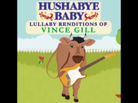 Pretty Little Adriana - Lullaby Renditions of Vince Gill - Hushabye Baby