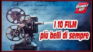 I 10 Film più belli di sempre