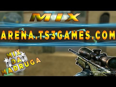 (CFAL 2.0) Mix #7 - ARENA.TS3GAMES.COM: Mix da Madruga