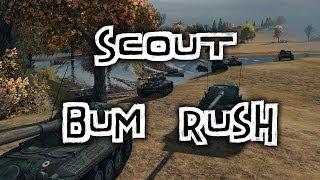 World of Tanks || SCOUT BUM RUSH