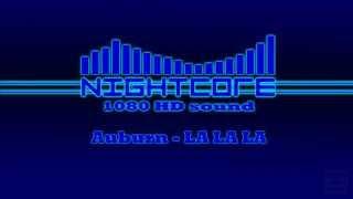 [NIGHTCORE] Auburn - LA LA LA