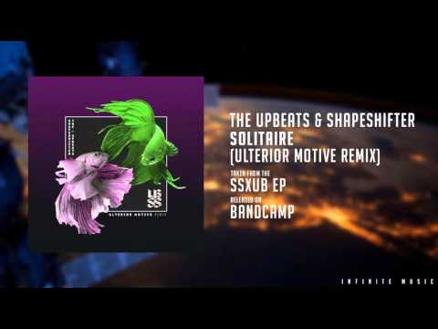 The Upbeats & Shapeshifter - Solitaire (Ulterior Motive Remix)