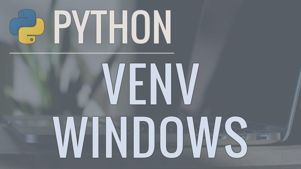 Python Tutorial: VENV (Windows) - How to Use Virtual