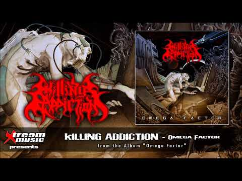 KILLING ADDICTION - Omega Factor [2018]