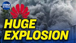 Huge fire in Huawei's China lab; China makes controversial statement about Bible