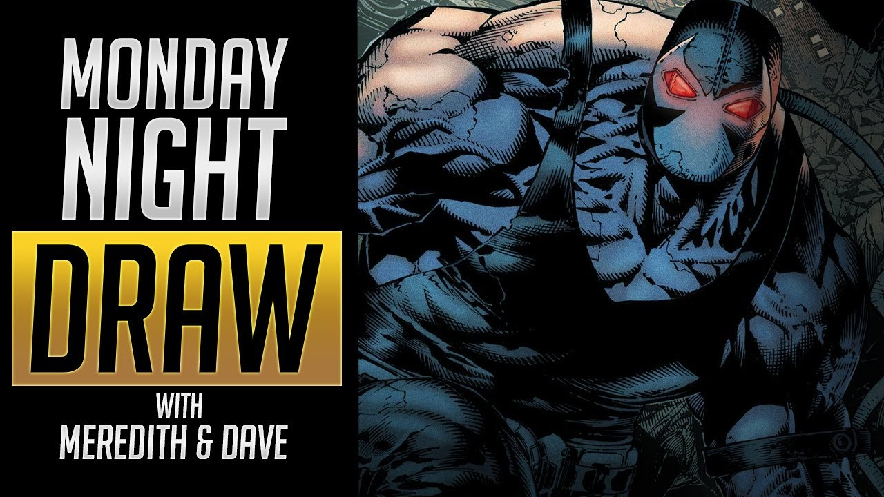 Monday Night Draw {BANE!!!}