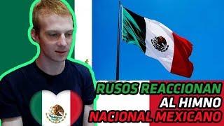RUSOS REACCIONAN AL HIMNO NACIONAL MEXICANO | REACCIÓN