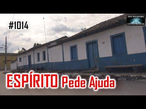 Espírito Pede Ajuda - Caça Fantasmas Brasil - #1014