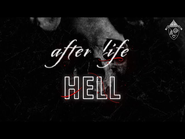 The Afterlife: Hell
