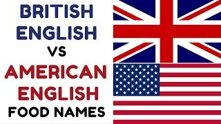 British English Vs American English - Food Names