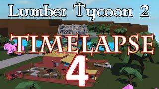 [TIMELAPSE #4] Lumber Tycoon 2 // ROBLOX