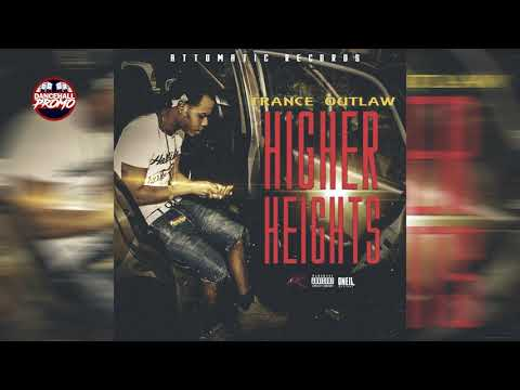 Trance Outlaw - Higher Heights (Grass To Grace Riddim) January 2019