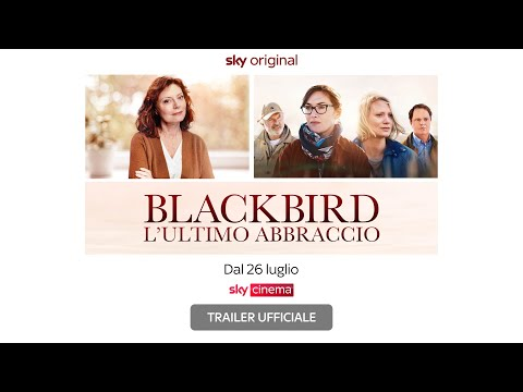Blackbird - L'ultimo abbraccio (film Sky Original) - Trailer Ufficiale