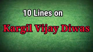 10 lines on the Kargil Vijay Diwas || Kargil Victory Day || Essay || Speech || Paragraph in English