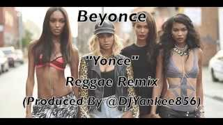 "Beyonce ""Yonce"" (Partition) Reggae Remix (Produced By @DJYankee856)"