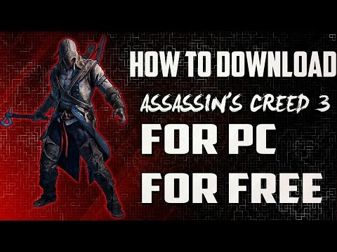 How To Download Assassin's Creed 3 On PC Free! ( Fast & Easy!)