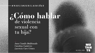 ¿Cómo hablar sobre violencia sexual con tu hija? #HablemosDeLasNiñas | El Espectador