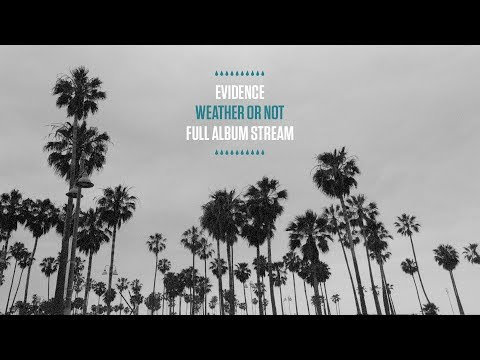 Evidence - Weather or Not (Full Album Stream)
