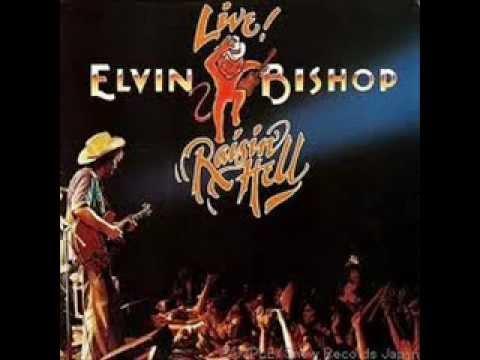 Elvin Bishop Travelin' Shoes Live -- Raisin' Hell