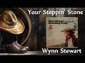 watch he video of Wynn Stewart - Your Steppin' Stone