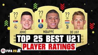 Fifa 20 | Top 25 Best U21 Player Ratings 😳🔥| Ft. Mbappe, Jovic, De Ligt  Etc