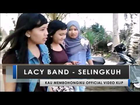 LACY BAND - SELINGKUH OFFICIAL VIDEO KLIP TERBARU 2016