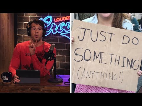 'Someone HAS to Do SOMETHING!' ... You FIRST! | Louder With Crowder