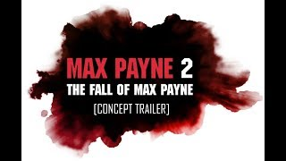 Max Payne 2 - The Fall Of Max Payne - Concept Trailer *1080p HD*