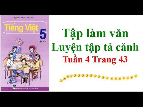 Tiếng Việt lớp 5 Tập Làm Văn Luyện tập tả cảnh Tuần 4 Trang 43