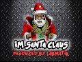 Download I'm Santa Claus - CHRISTMAS SANTA CLAUS RAP MP3 song and Music Video