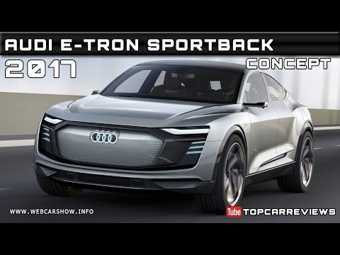 2017 Audi e-tron Sportback Concept Review Rendered Price Specs Release Date