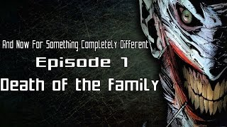 And Now For Something Completely Different - Episode 1 : Batman le deuil de la famille