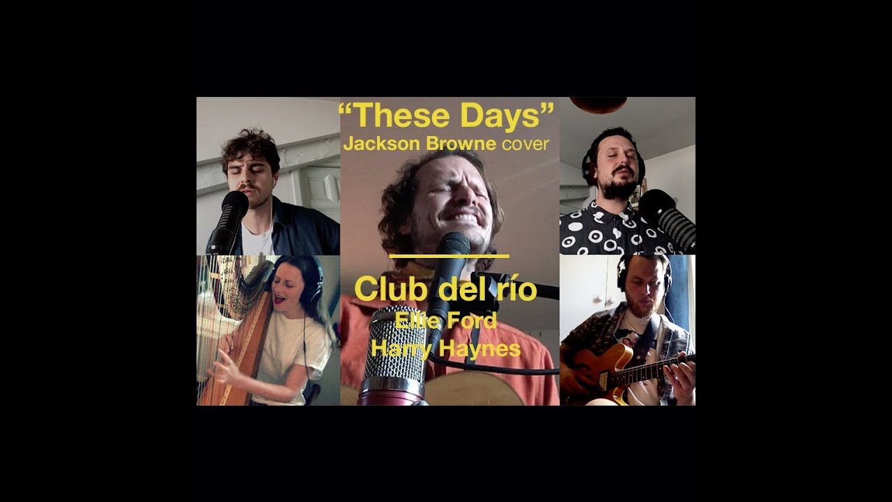 Club del río // These Days // Jackson Browne Cover