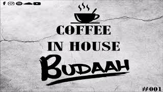 Podcast Coffee In House 001 BUDAAH.mp3