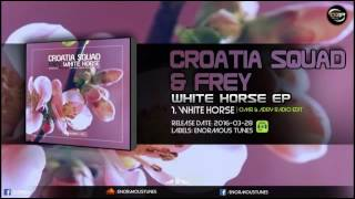 Croatia Squad Frey White Horse OMR ADRY Radio Edit
