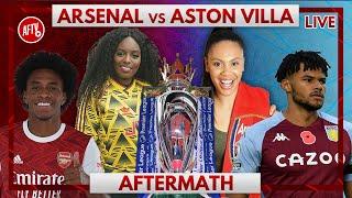 Arsenal vs Aston Villa | Aftermath Ft. Pippa & Charlene