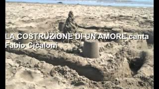 LA COSTRUZIONE DI UN AMORE canta Fabio Cicaloni-Media.m4v