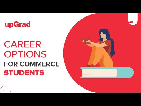 Career options for Commerce Students after 12th | upGrad