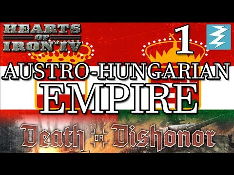AUSTRO-HUNGARIAN EMPIRE [1] Death or Dishonor - Hearts of Iron IV HOI4 Paradox Interactive