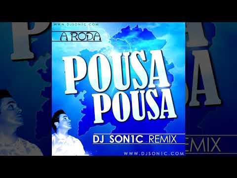 A RODA - POUSA POUSA (DJ SON1C REMIX)